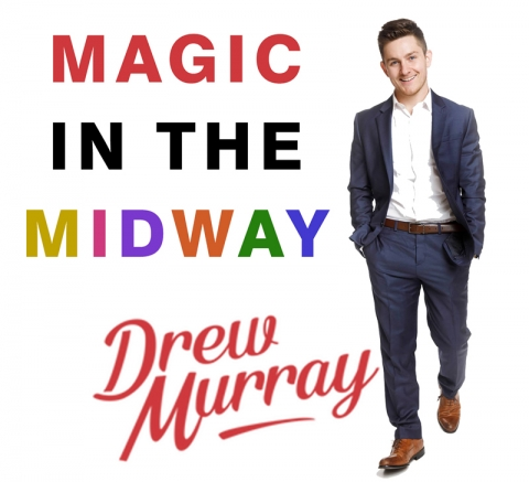 Drew Murray Magic In the Midway